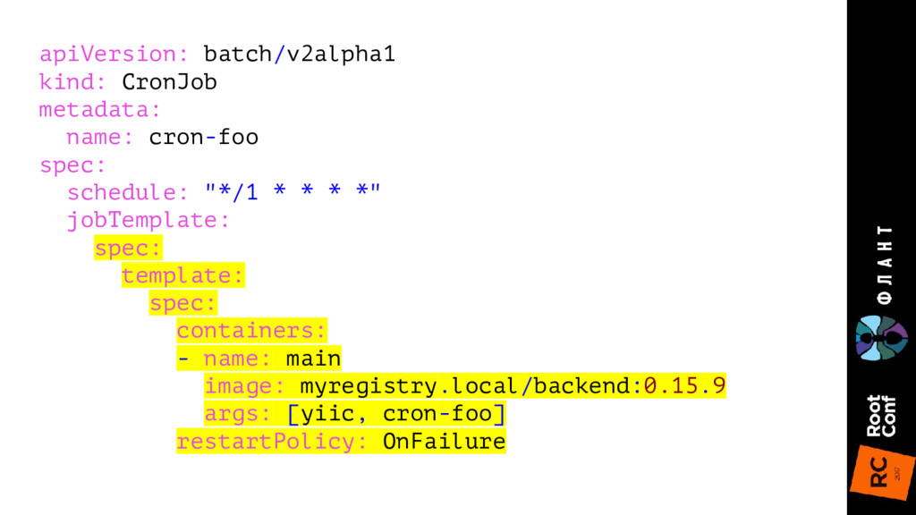 apiVersion: batch/v2alpha1 kind: CronJob metada...