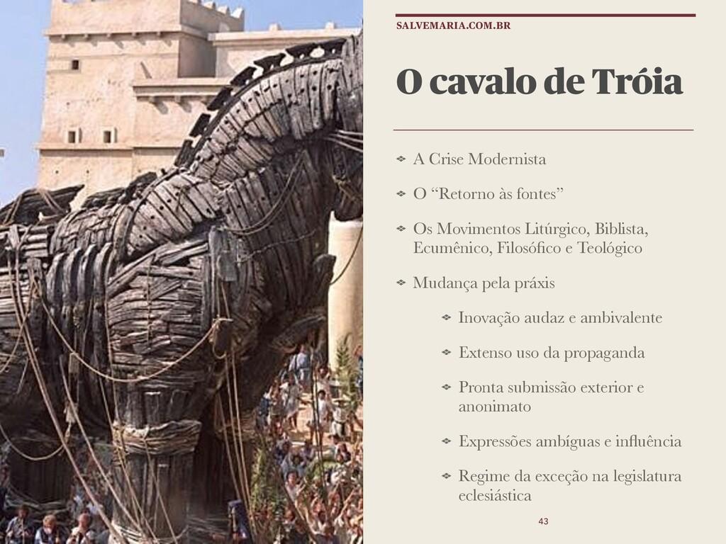 """O cavalo de Tróia A Crise Modernista O """"Retorno..."""