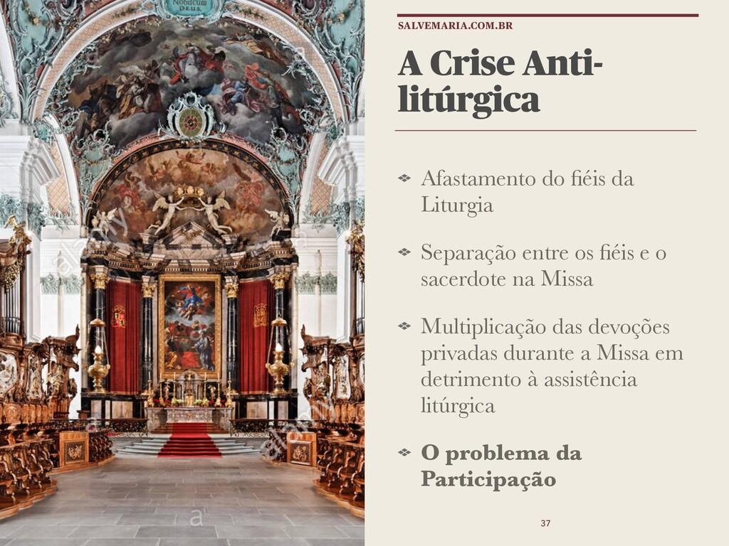 A Crise Anti- litúrgica Afastamento do fiéis da ...