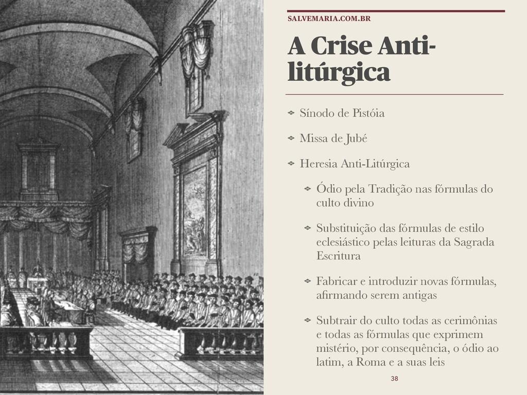 A Crise Anti- litúrgica Sínodo de Pistóia Missa...