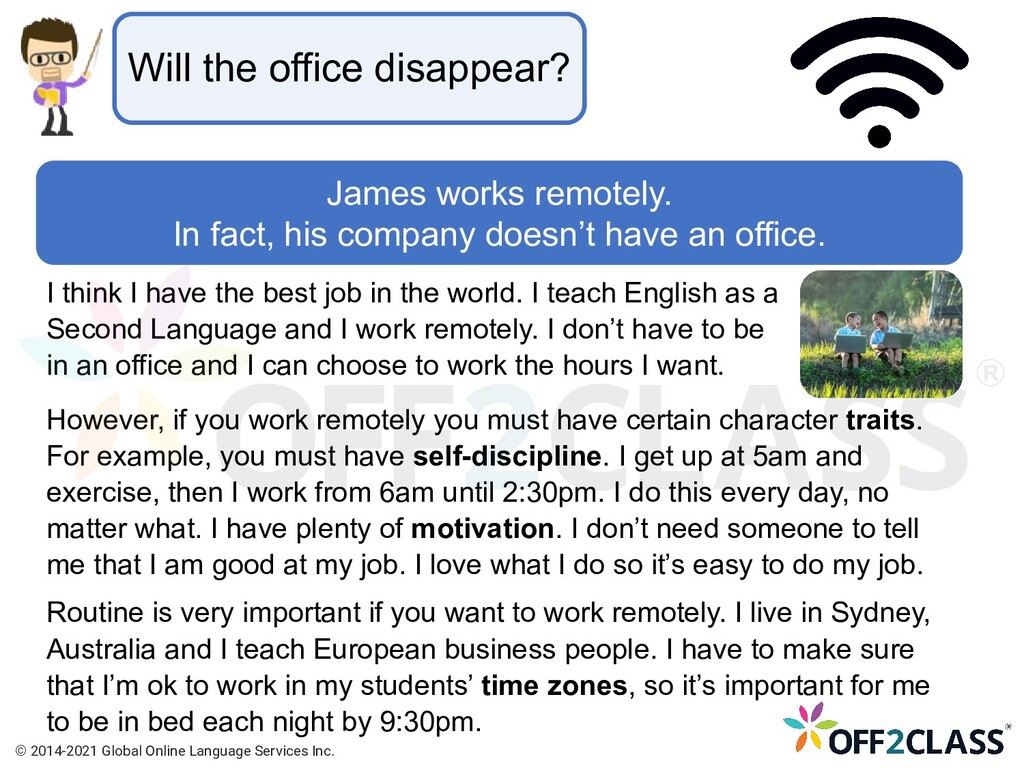 Will the office disappear? James works remotely...