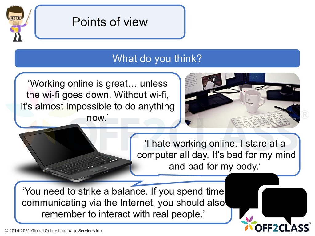 Points of view What do you think? 'You need to ...