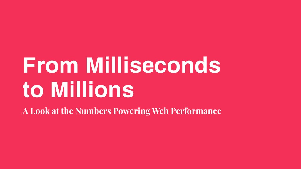 From Milliseconds to Millions A Look at the Num...