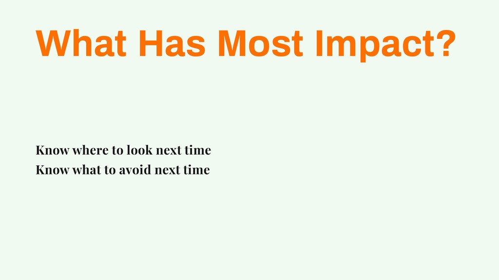 What Has Most Impact? Know where to look next t...