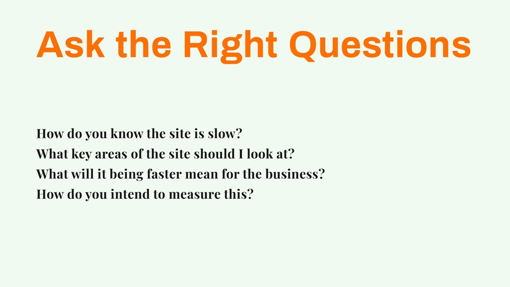 Ask the Right Questions How do you know the sit...