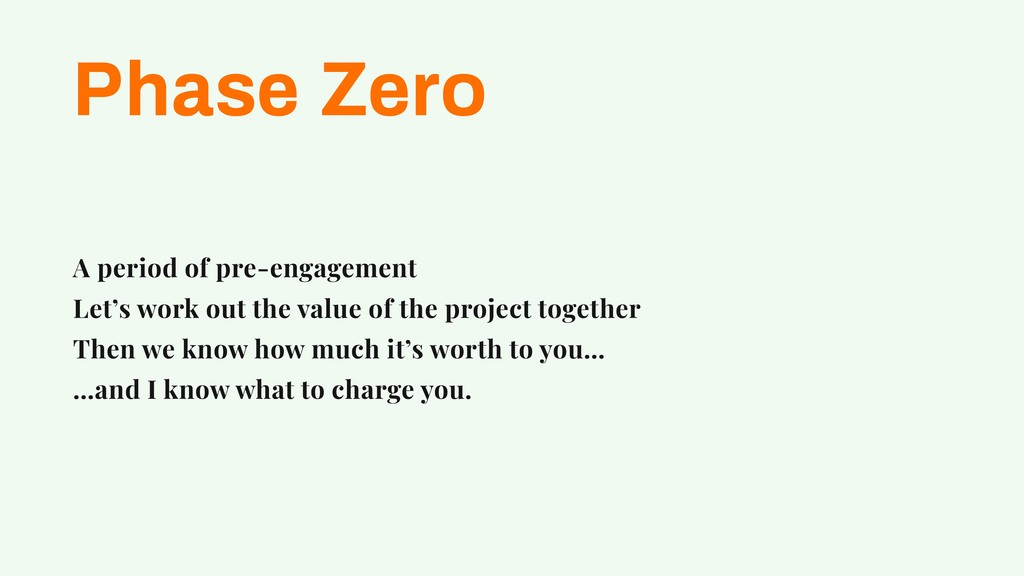 Phase Zero A period of pre-engagement Let's wor...