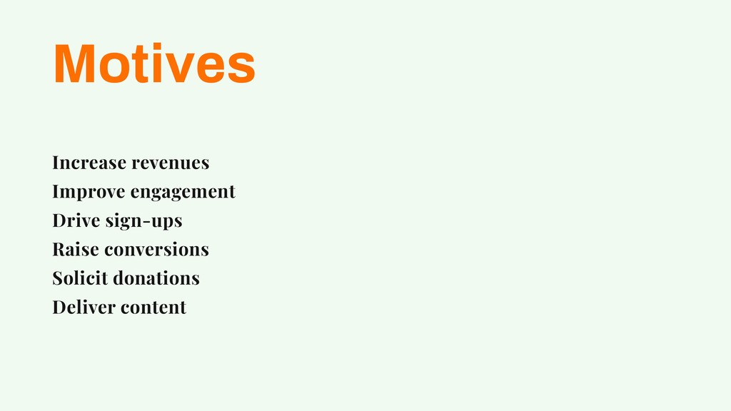 Motives Increase revenues Improve engagement Dr...