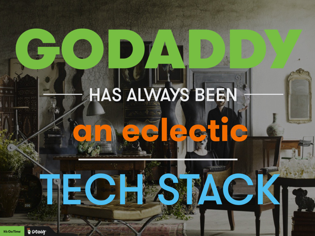 HAS ALWAYS BEEN TECH STACK GODADDY an eclectic