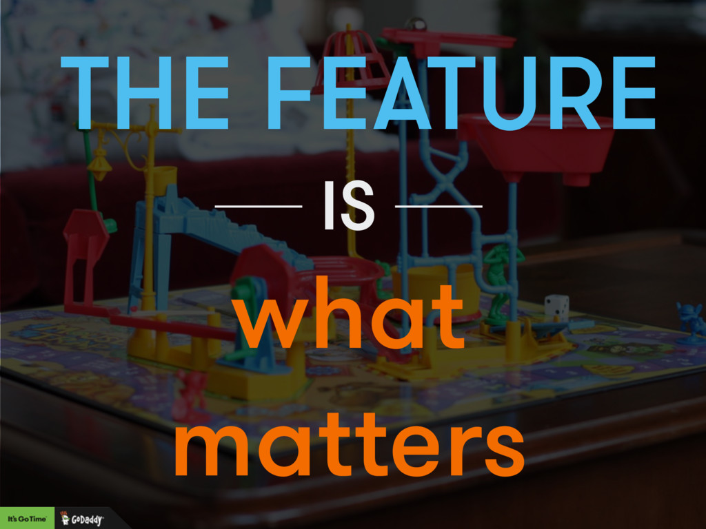 THE FEATURE what matters IS