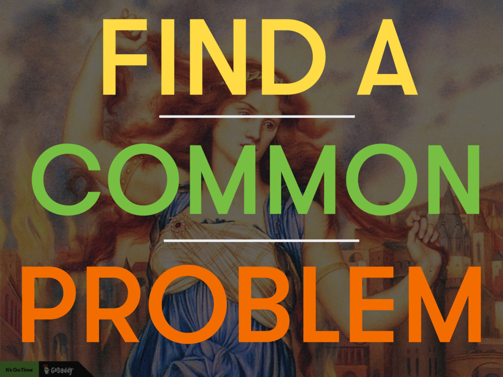 FIND A PROBLEM COMMON