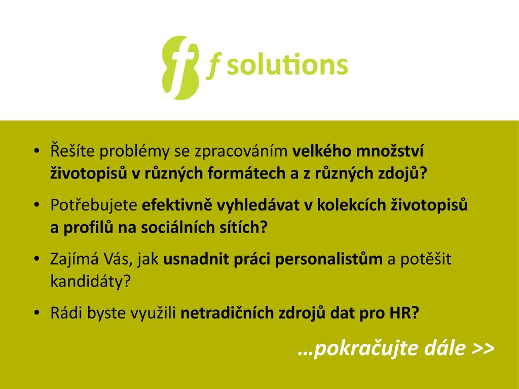 ● Řešíte problémy se zpracováním velkého množst...
