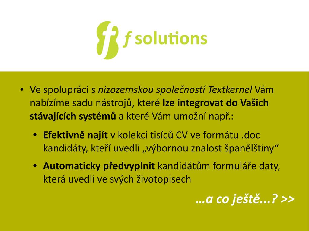 ● Ve spolupráci s nizozemskou společností Textk...