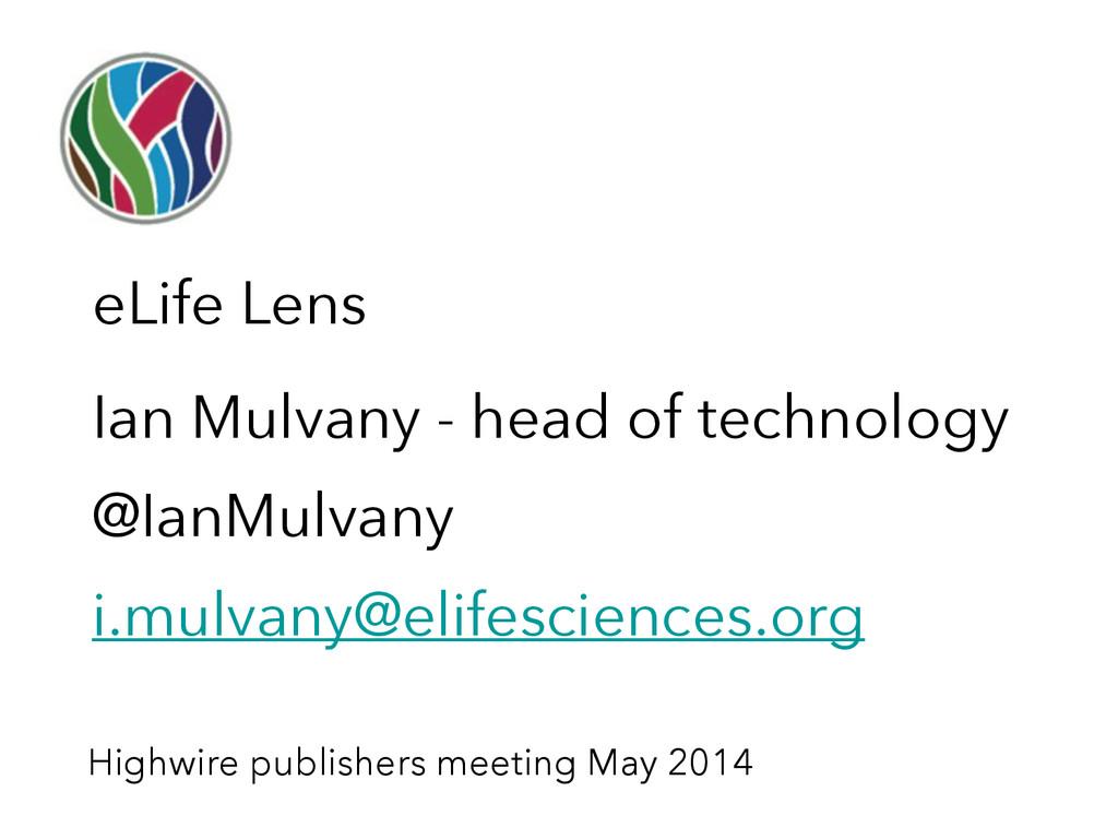 Ian Mulvany - head of technology @IanMulvany i....