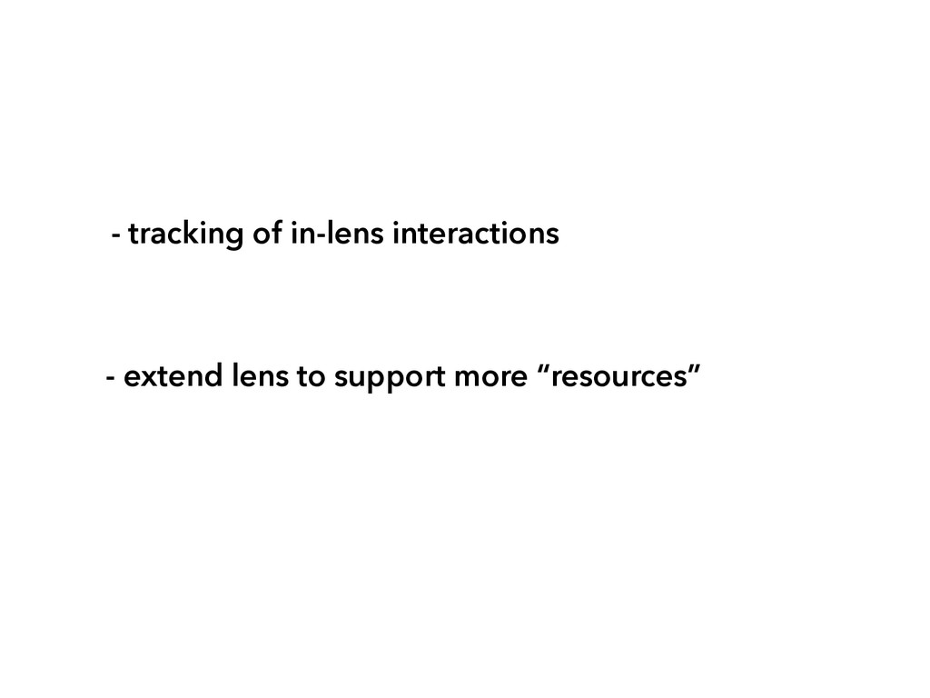 - tracking of in-lens interactions - extend len...
