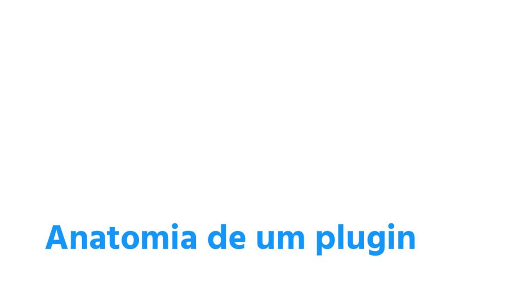 Anatomia de um plugin