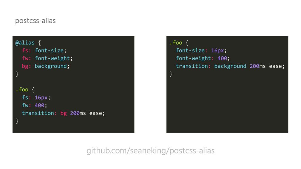 @alias { fs: font-size; fw: font-weight; bg: ba...