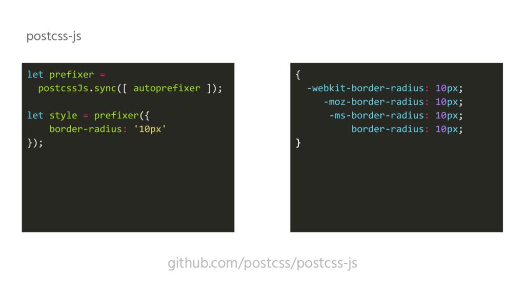postcss-js github.com/postcss/postcss-js let pr...
