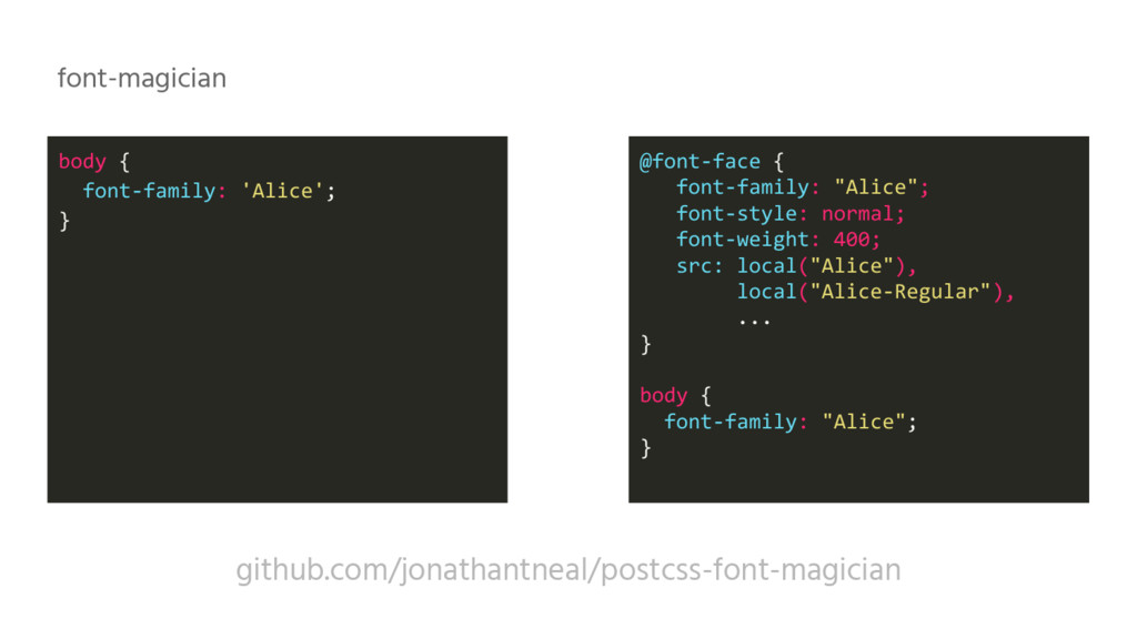 github.com/jonathantneal/postcss-font-magician ...