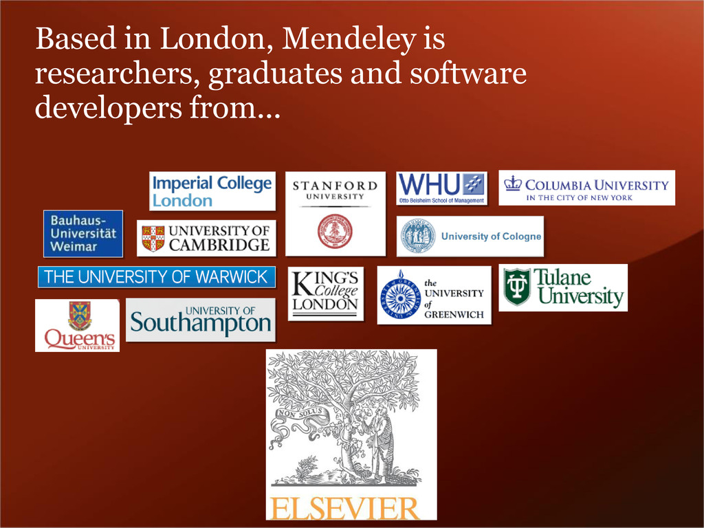 Based in London, Mendeley is researchers, gradu...