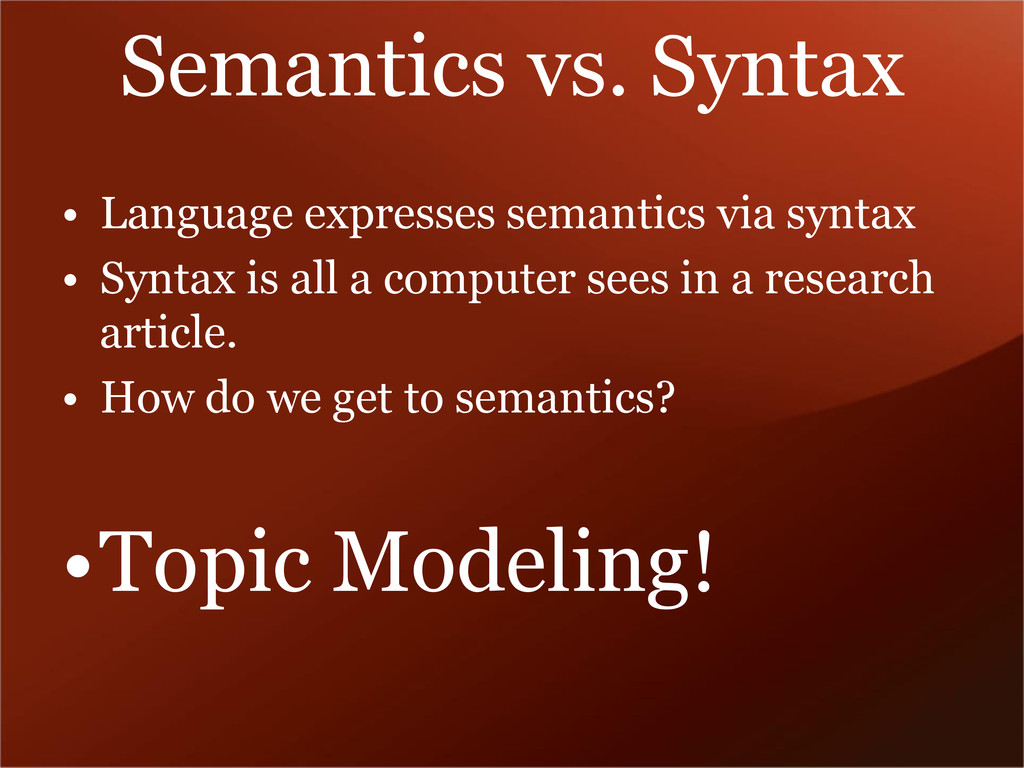 Semantics vs. Syntax • Language expresses seman...