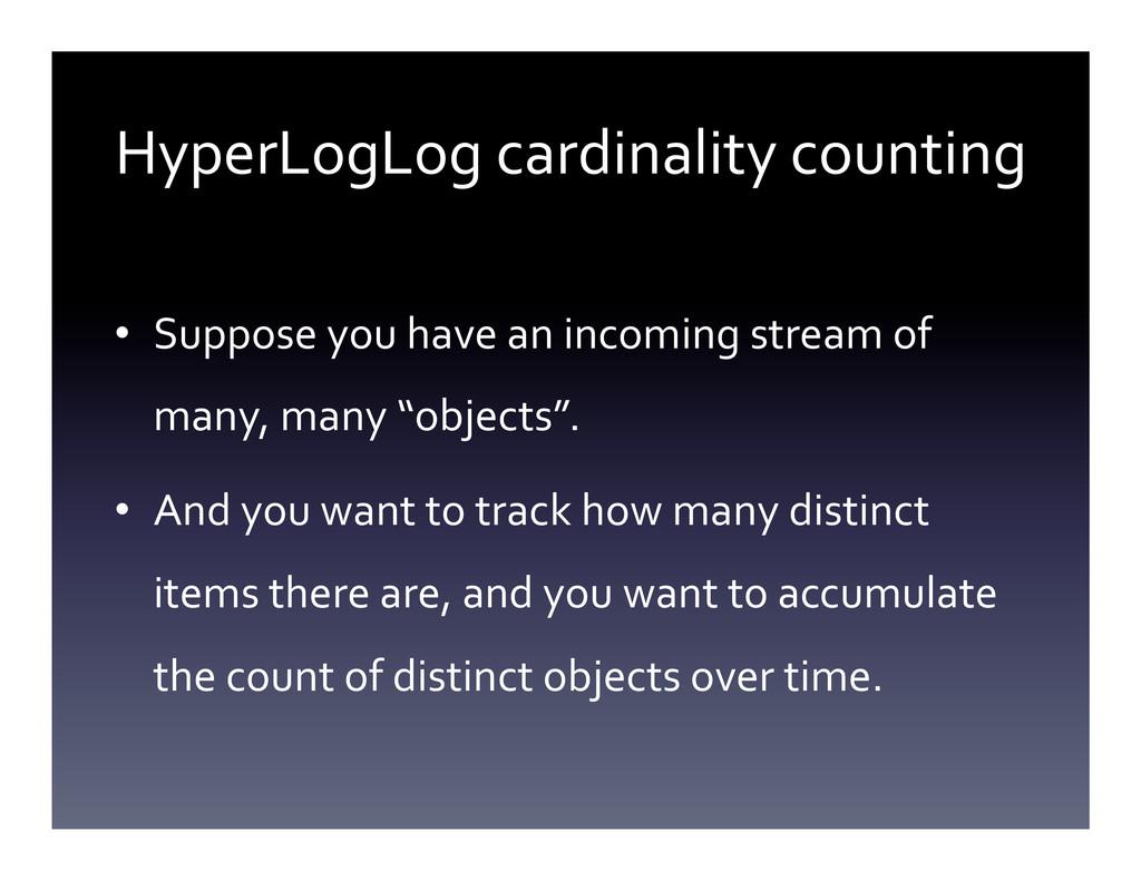 HyperLogLog cardinality counting  • S...