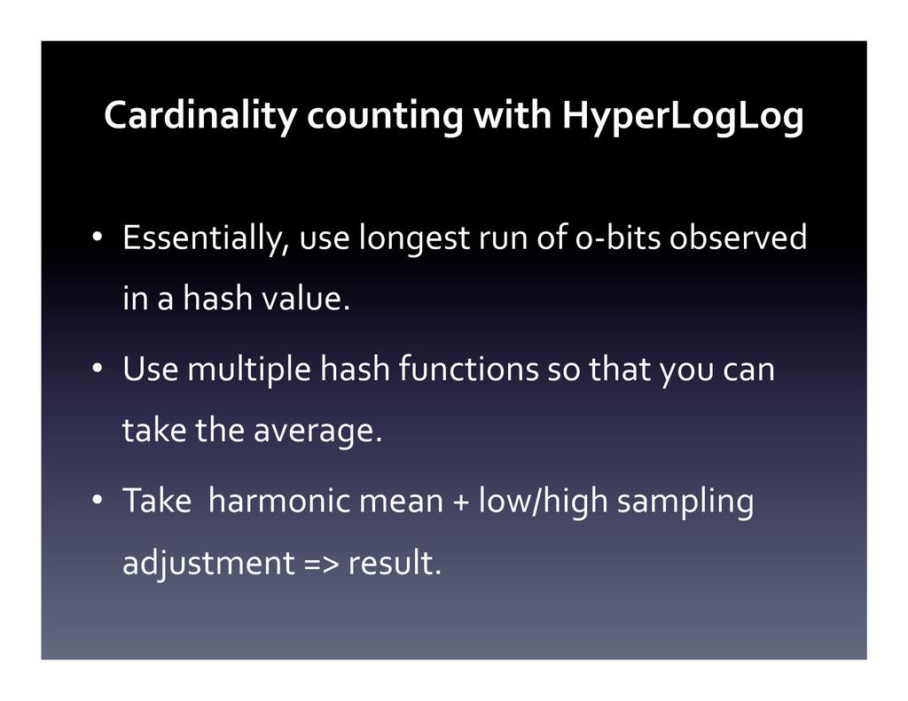 Cardinality counting with HyperLogLog...