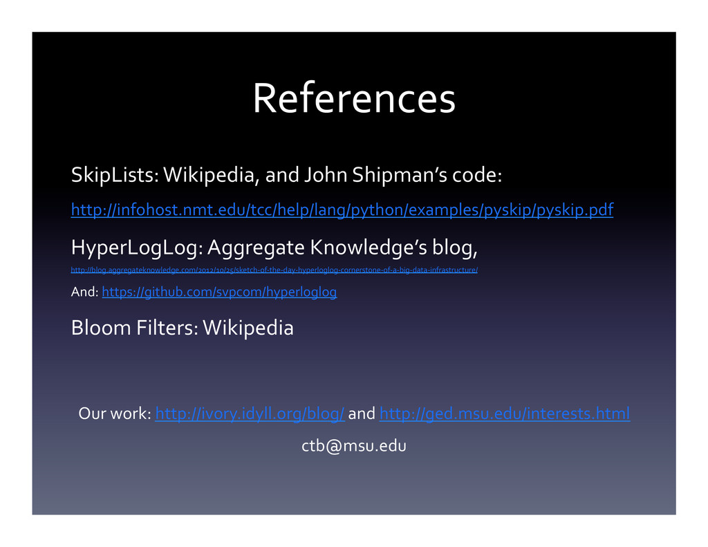 References  SkipLists: Wikipedia, and...