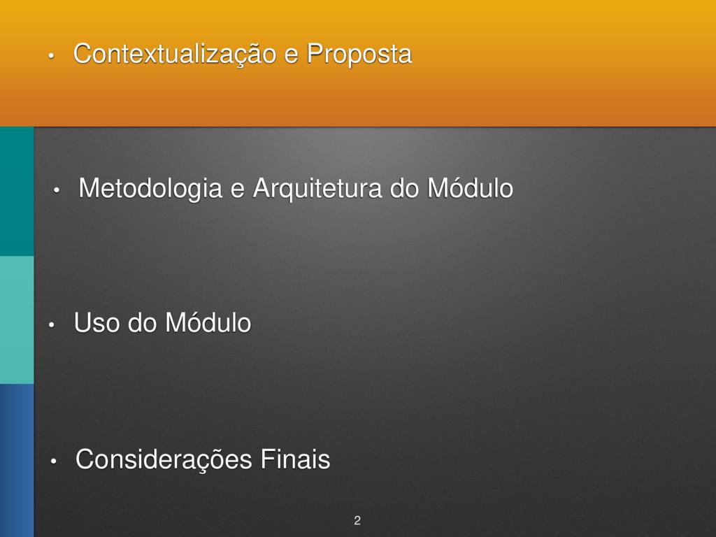• Contextualização e Proposta • Metodologia e A...