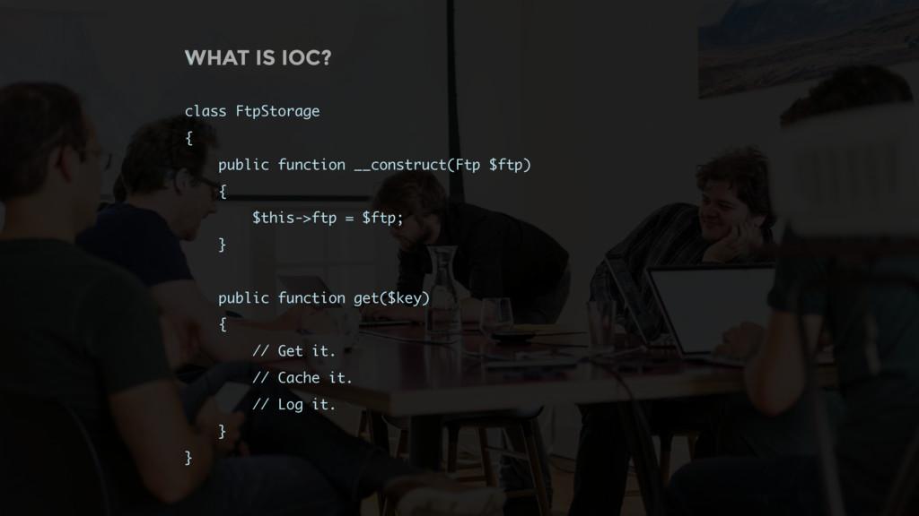 WHAT IS IOC? \ class FtpStorage { public functi...