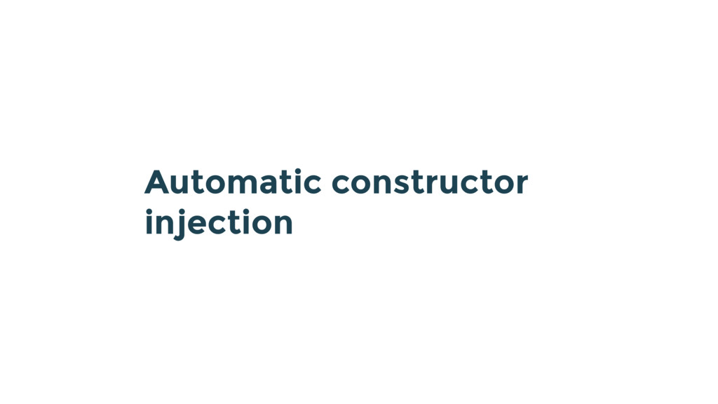 Automatic constructor injection
