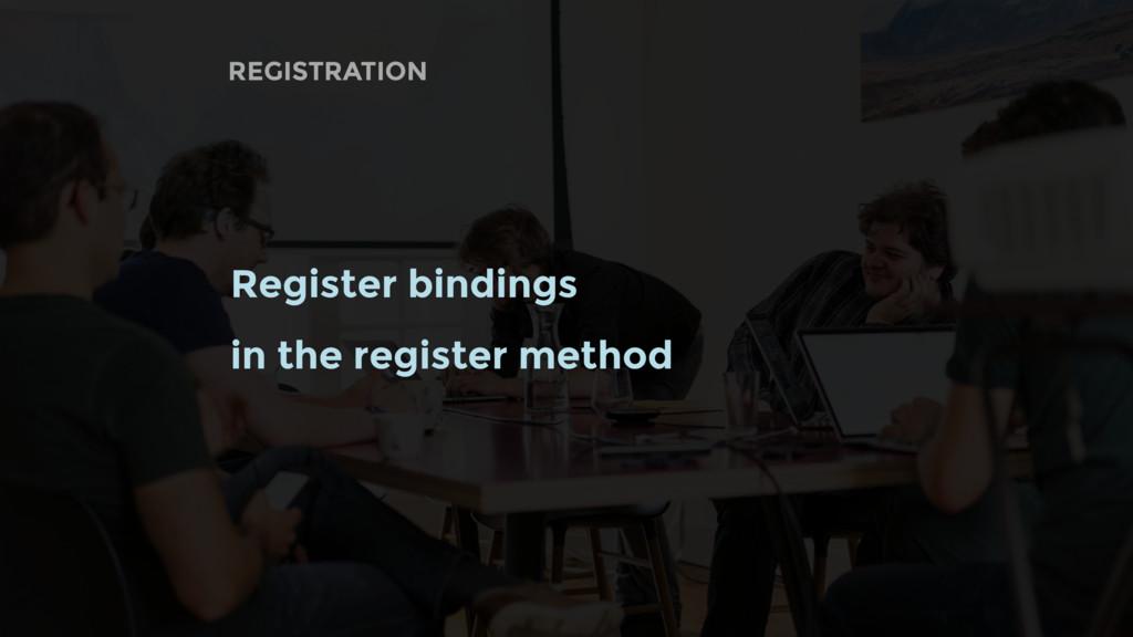 REGISTRATION Register bindings in the register ...