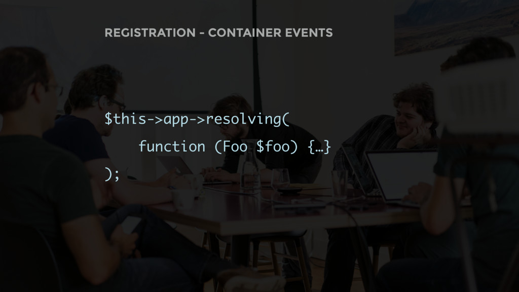 REGISTRATION - CONTAINER EVENTS $this->app->res...