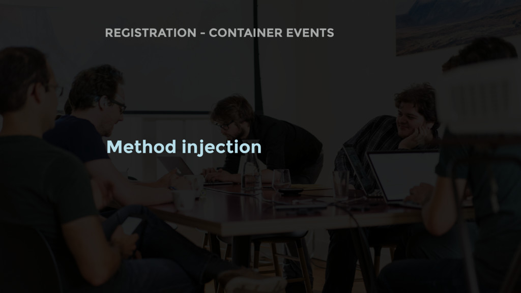 REGISTRATION - CONTAINER EVENTS Method injection