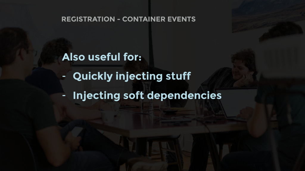 REGISTRATION - CONTAINER EVENTS Also useful for...
