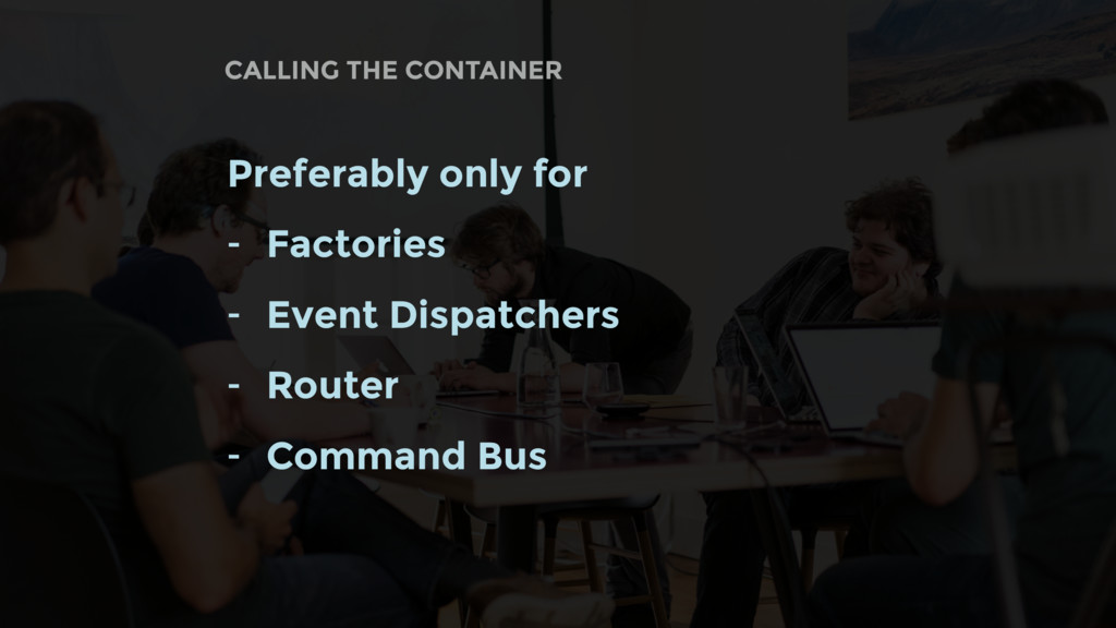CALLING THE CONTAINER Preferably only for - Fac...