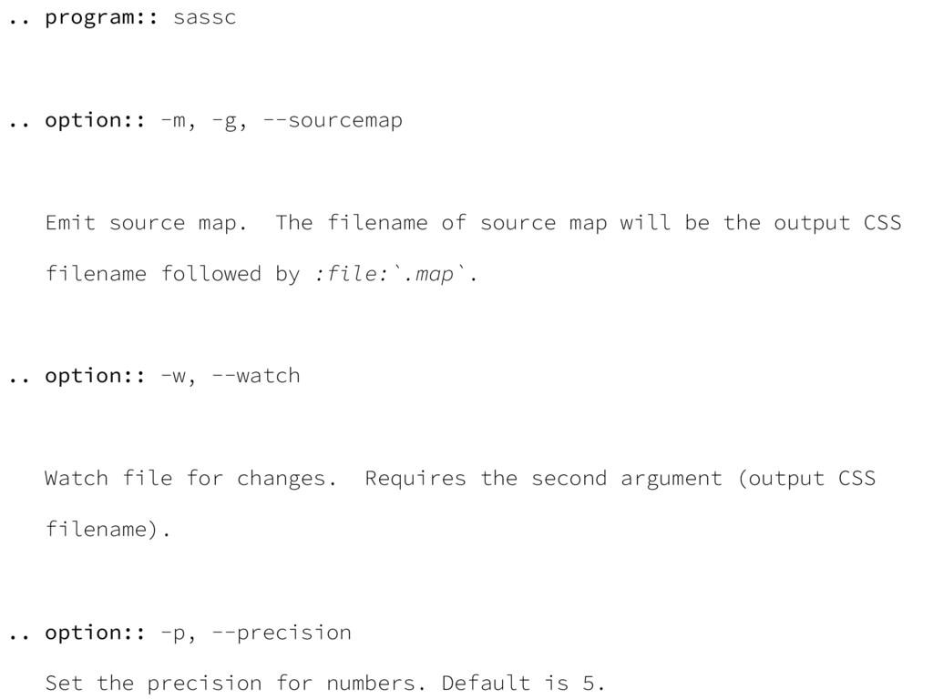 .. program:: sassc .. option:: -m, -g, --source...