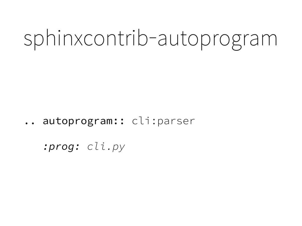sphinxcontrib-autoprogram .. autoprogram:: cli:...