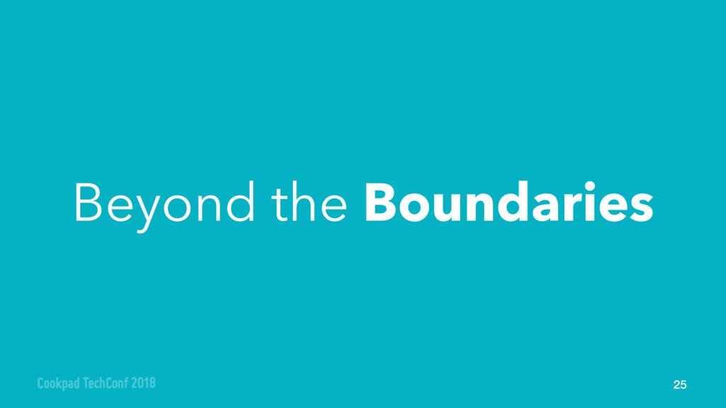 Beyond the Boundaries 25