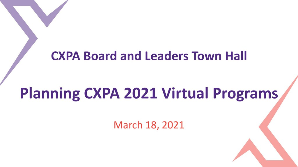 CXPA Board and Leaders Town Hall Planning CXPA ...