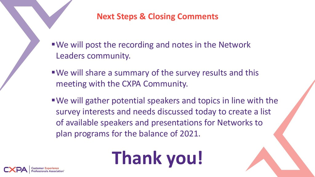 Next Steps & Closing Comments We will post the...