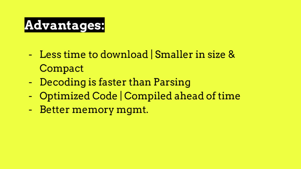 Advantages: - Less time to download | Smaller i...