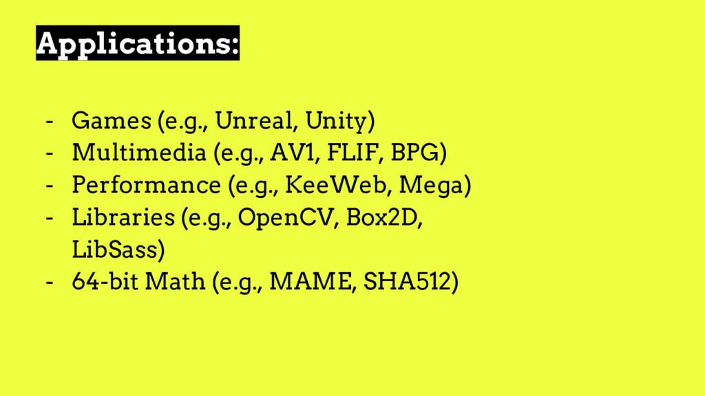 Applications: - Games (e.g., Unreal, Unity) - M...
