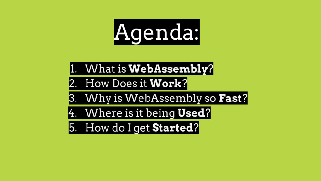 1. What is WebAssembly? 2. How Does it Work? 3....