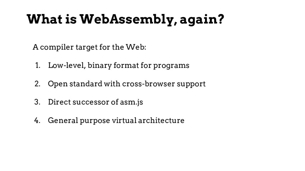 What is WebAssembly, again? A compiler target f...