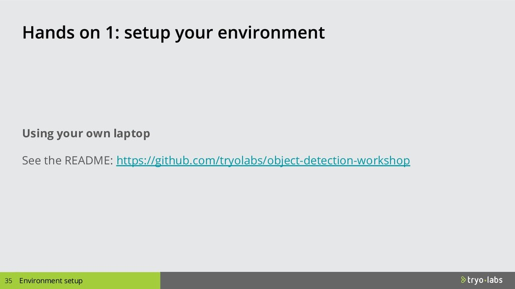 Environment setup Using your own laptop See the...