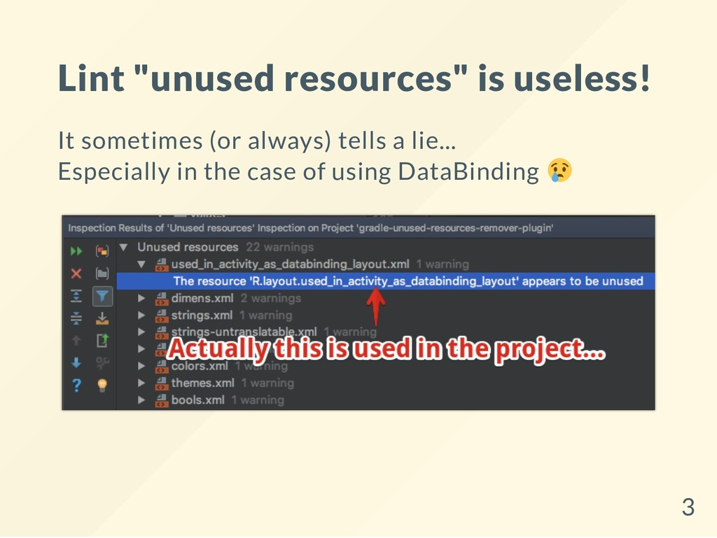"Lint ""unused resources"" is useless! It sometime..."