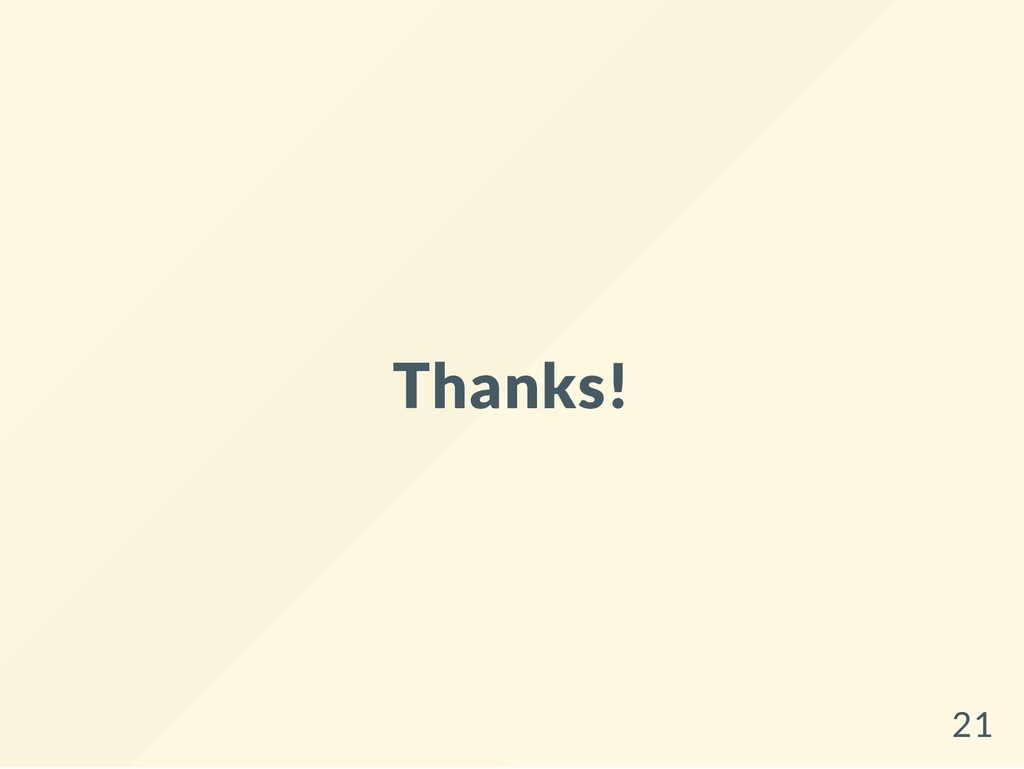 Thanks! 21