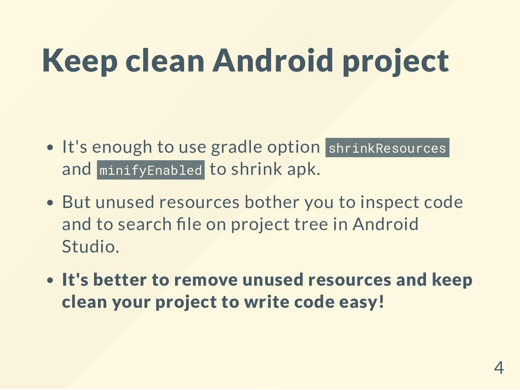 Keep clean Android project It's enough to use g...