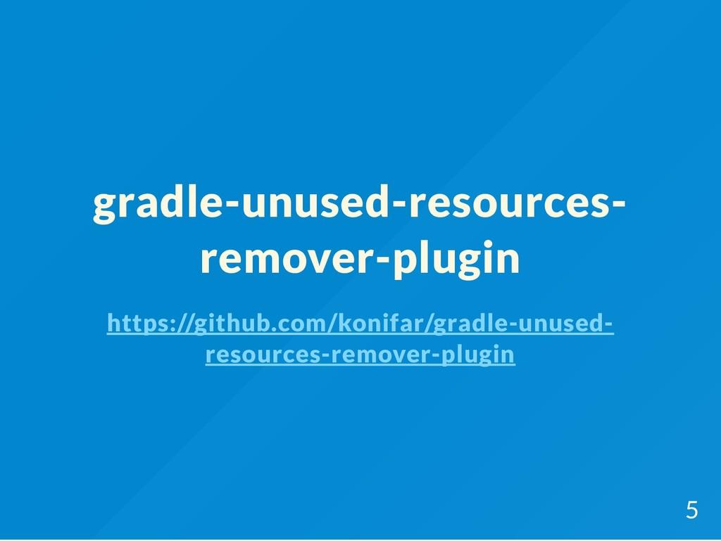 gradle-unused-resources- remover-plugin https:/...