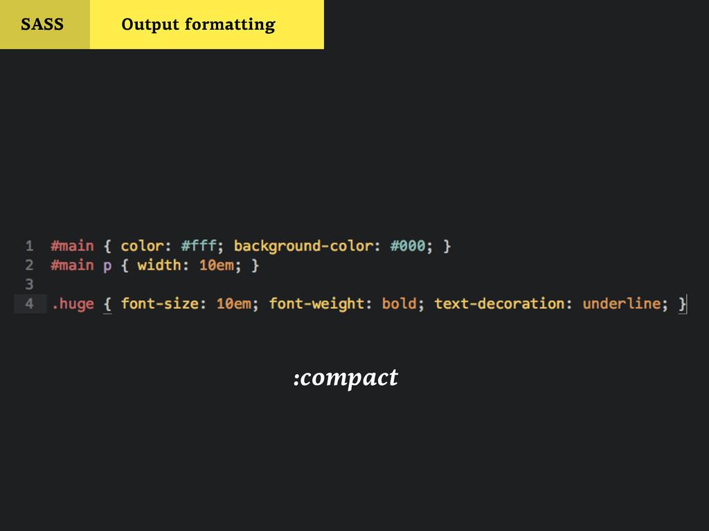SASS Output formatting :compact